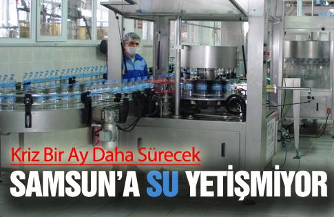 Samsun'a Su Yetişmiyor