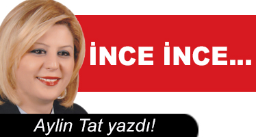 İNCE İNCE…