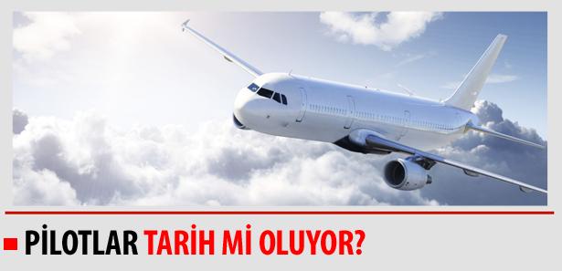 Pilotlar Tarih mi Oluyor?