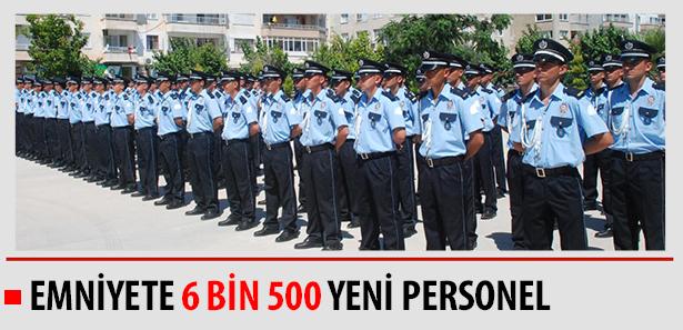 Emniyete 6 bin 500 yeni personel