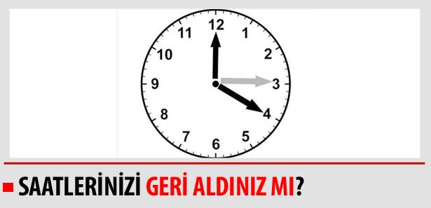 Saatlerinizi Geri Aldınız mı?