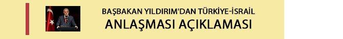 basbakan-yildirimdan-turkiye-israil-anlasmasi-aciklamasi.jpg